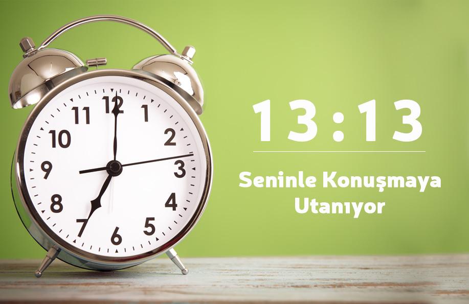 13 13 saat anlamı